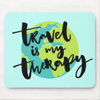 Travel is my Therapy Mouse Pad
