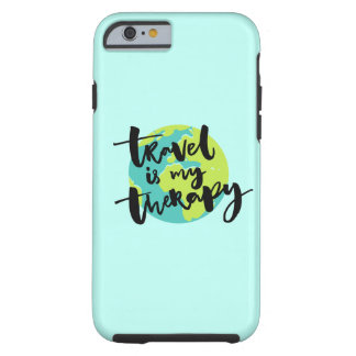 Travel is my Therapy Tough iPhone 6 Case