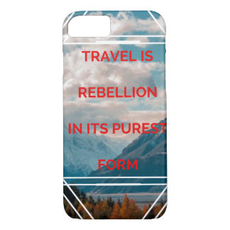 Travel is Rebellion in its purest form phone case