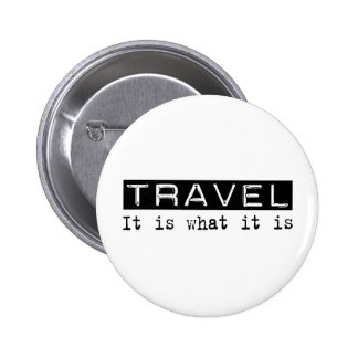Travel It Is 6 Cm Round Badge