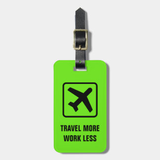 TRAVEL MORE WORK LESS neon airplane luggage tags
