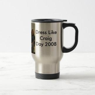 Travel Mug, Dress Like Craig Day 2008