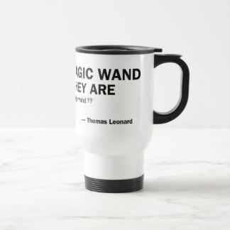 Travel Mug - 'People who wait for a magic wand...'