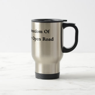 "Travel Mug with ""Freedom Of The Open Road"""