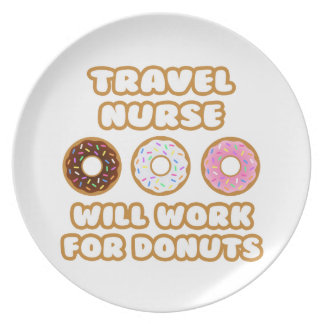 Travel Nurse Will Work For Donuts Party Plate