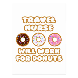 Travel Nurse Will Work For Donuts Post Card