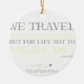 Travel Quote Ceramic Ornament
