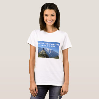 Travel Quote Mountains Mont Blanc T-Shirt