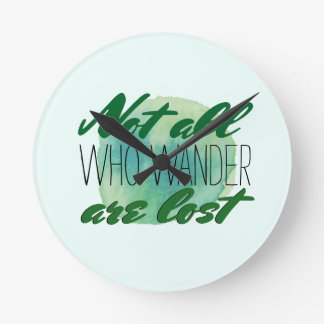 Travel Quote   Not All Who Wander Are Lost Round Clock
