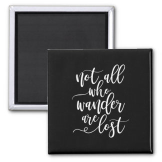 Travel Quote Not All Who Wanders are Lost Fridge Magnet