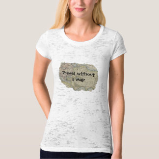 Travel without a map t-shirts