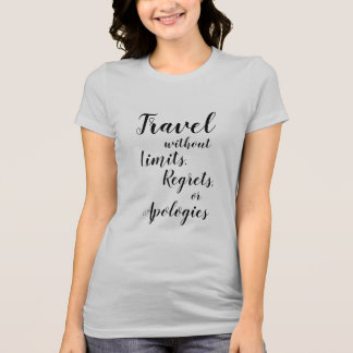 Travel without Limits T-Shirt
