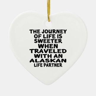 Traveled With A Alaskan Life Partner Ceramic Ornament