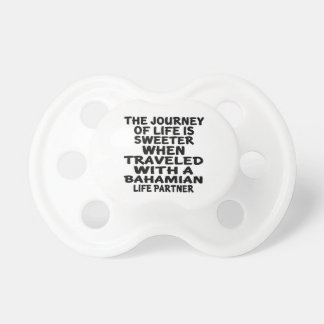 Traveled With A Bahamian Life Partner Pacifier
