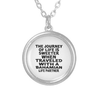 Traveled With A Bahamian Life Partner Silver Plated Necklace