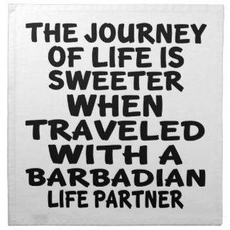 Traveled With A Barbadian Life Partner Napkin