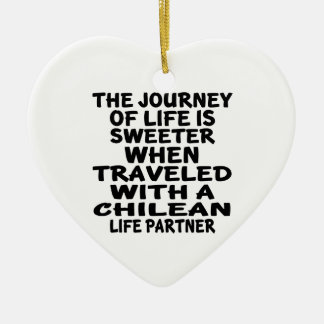 Traveled With A Chilean Life Partner Ceramic Heart Decoration