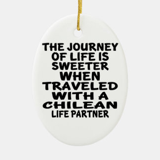 Traveled With A Chilean Life Partner Ceramic Oval Decoration