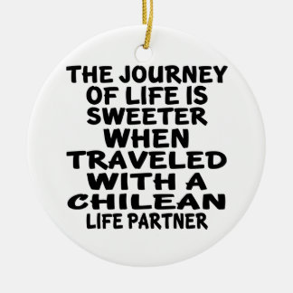 Traveled With A Chilean Life Partner Round Ceramic Decoration