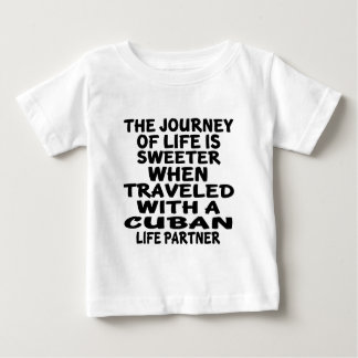 Traveled With A Cuban Life Partner Baby T-Shirt