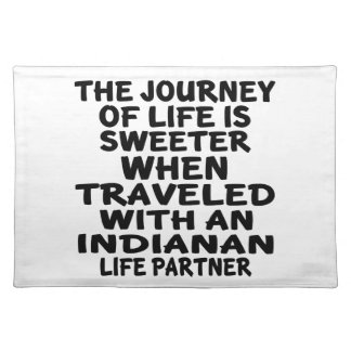Traveled With A Indianan Life Partner Placemat