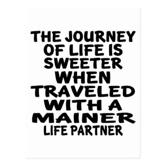 Traveled With A Mainer Life Partner Postcard