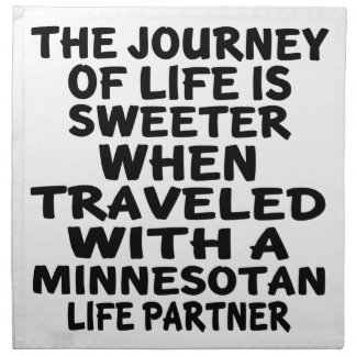 Traveled With A Minnesotan Life Partner Napkin