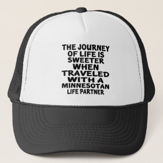 Traveled With A Minnesotan Life Partner Trucker Hat