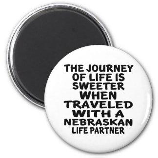 Traveled With A Nebraskan Life Partner Magnet