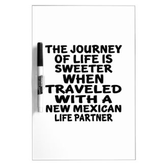 Traveled With A New Mexican Life Partner Dry-Erase Boards
