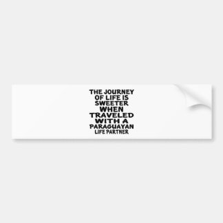 Traveled With A Paraguayan Life Partner Bumper Sticker