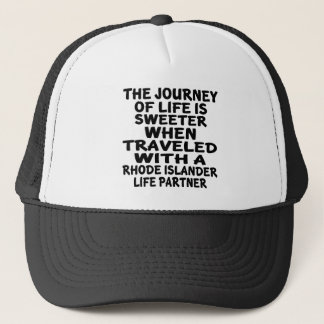 Traveled With A Rhode Islander Life Partner Trucker Hat