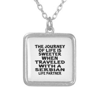 Traveled With A Serbian Life Partner Silver Plated Necklace
