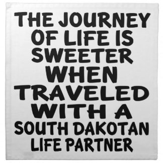 Traveled With A South Dakotan Life Partner Napkin