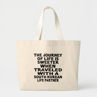 Traveled With A South Korean Life Partner Large Tote Bag