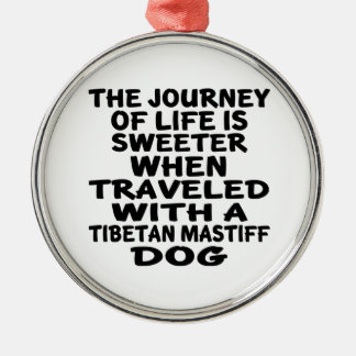 Traveled With A Tibetan MastiffLife Partner Metal Ornament