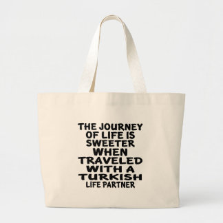 Traveled With A Turkish Life Partner Large Tote Bag