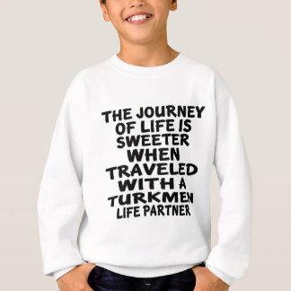 Traveled With A Turkmen Life Partner Sweatshirt
