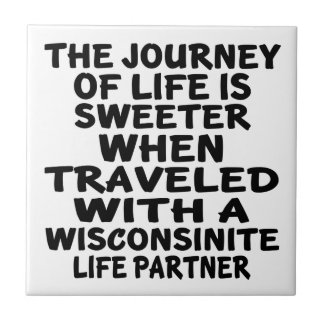 Traveled With A Wisconsinite Life Partner Small Square Tile