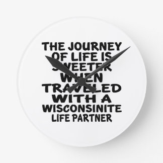 Traveled With A Wisconsinite Life Partner Wall Clock