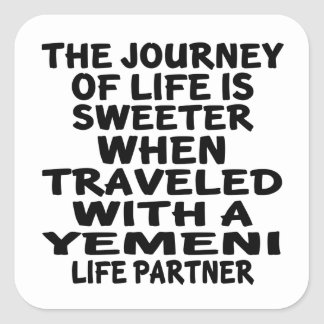 Traveled With A Yemeni Life Partner Square Sticker