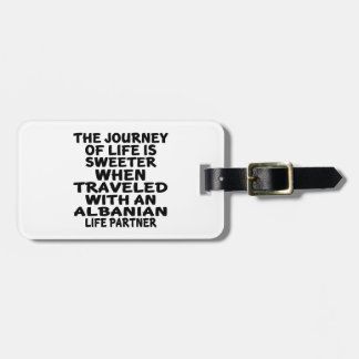 Traveled With An Albanian Life Partner Bag Tag