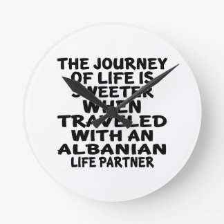 Traveled With An Albanian Life Partner Wallclocks