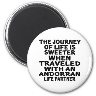 Traveled With An Andorran Life Partner 6 Cm Round Magnet