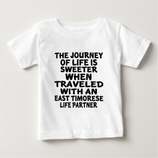 Traveled With An East Timorese Life Partner Baby T-Shirt