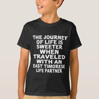 Traveled With An East Timorese Life Partner T-Shirt