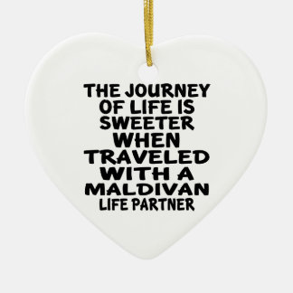 Traveled With An Maldivan Life Partner Ceramic Ornament