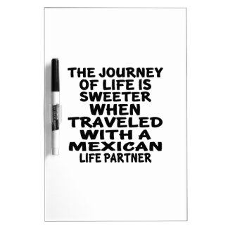 Traveled With An Mexican Life Partner Dry-Erase Board