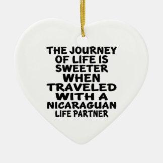 Traveled With An Nicaraguan Life Partner Ceramic Heart Decoration