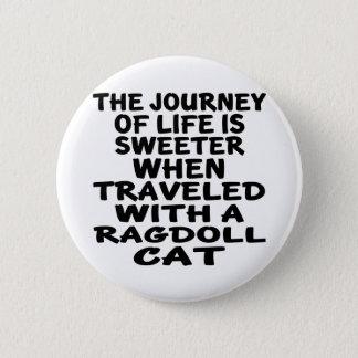 Traveled With Ragdoll Cat 6 Cm Round Badge